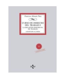 Curso de Derecho del Trabajo I La relación individual de trabajo