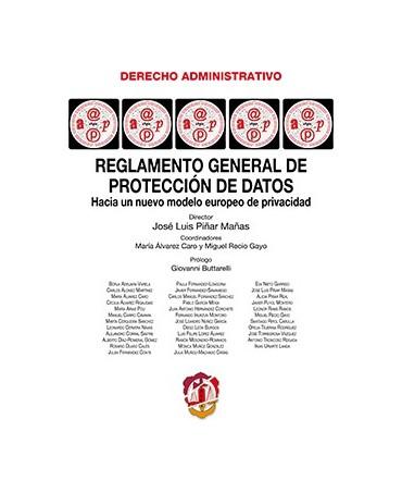Reglamento general de protección de datos. Hacia un nuevo modelo europeo de protección de datos