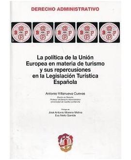 La política de la Unión Europea en materia de turismo y sus repercusiones en la Legislación Turística Española