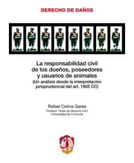 La responsabilidad civil de los dueños, poseedores y usuarios de animales.