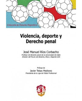 Violencia, deporte y Derecho penal