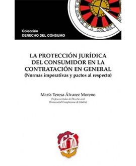 La protección jurídica del consumidor en la contratación en general