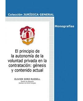 El principio de la autonomía de la voluntad privada en la contratación: génesis y contenido actual