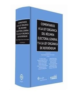 Comentarios a la Ley Orgánica del Régimen Electoral General y a la Ley Orgánica de Referéndum