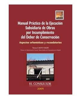 Manual práctico de la ejecución subsidiaria de obras por incumplimiento del deber de conservación
