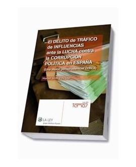 El delito de tráfico de influencias ante la lucha contra la corrupción política en España