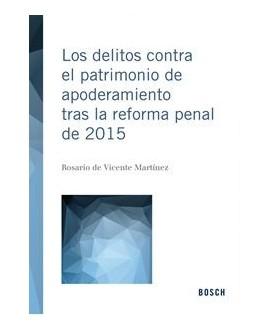 Los delitos contra el patrimonio de apoderamiento tras la reforma penal de 2015