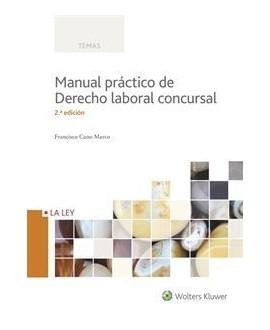 Manual práctico de Derecho laboral concursal. 2ª Edición