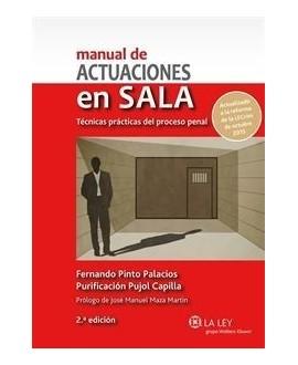 Manual de actuaciones en Sala. Técnicas prácticas del proceso penal. 2ª edición