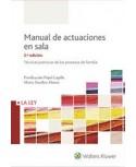 Manual de actuaciones en sala. Técnicas prácticas de los procesos de familia 2ª Ed.