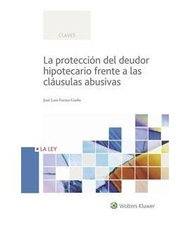 La protección del deudor hipotecario frente a las cláusulas abusivas