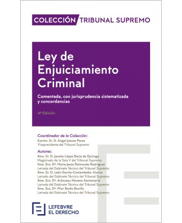 Ley de Enjuiciamiento Criminal comentada, con jurisprudencia sistematizada