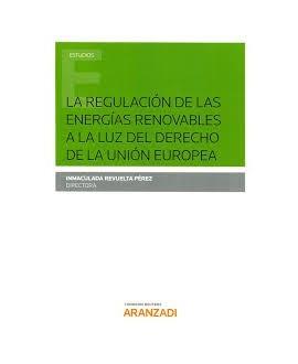 La regulación de las energías renovables a la luz del derecho de la Unión europea