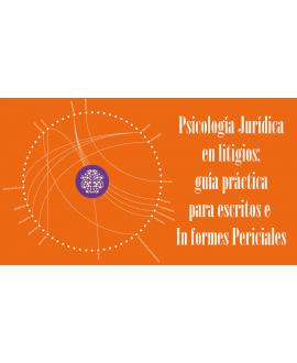 Curso online Psicología Jurídica en litigios: guía práctica para escritos e Informes Periciales