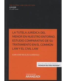 La Tutela Jurídica del Menor en Nuestro Entorno Estudio Comparativo de su Tratamiento en el Common Law y el Civil Law