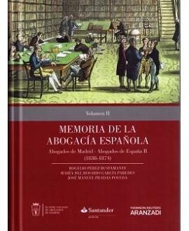 Memoria de la Abogacía Española: Abogados de Madrid Abogados de España. Volumen II