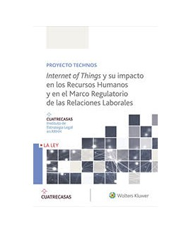 Internet of Things y su impacto en los Recursos Humanos y en el Marco Regulatorio de las Relaciones Laborales