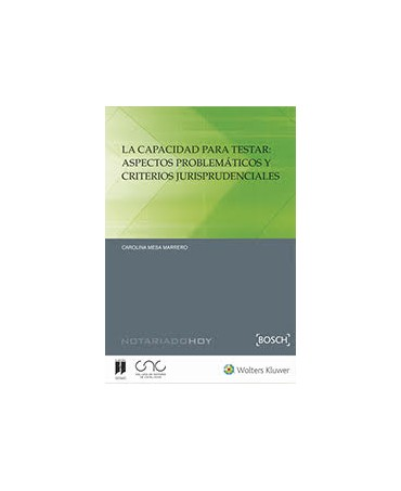 La capacidad para testar: aspectos problemáticos y criterios jurisprudenciales