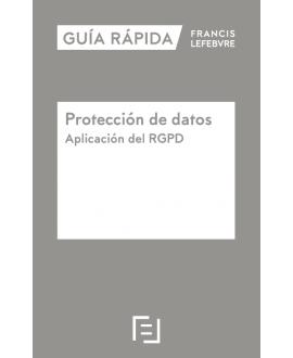 Guía Rápida Protección de Datos. Aplicación del RGPD